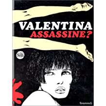 Valentina assassine?