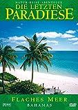 Die letzten Paradiese (Teil 33) - Flaches Meer: Bahamas [Alemania] [DVD]