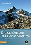 Die schönsten 3000er in Südtirol: 70 schöne Hochtouren