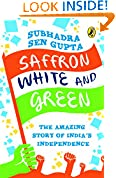 #3: Saffron White and Green: The Amazing Story of India's Independence