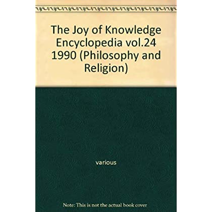 The Joy of Knowledge Encyclopedia vol.24 1990 (Philosophy and Religion)