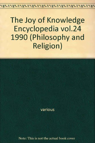 The Joy of Knowledge Encyclopedia vol.24 1990 (Philosophy and Religion) par various