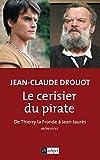 Le cerisier du pirate: de Thierry la Fronde à Jean Jaurès