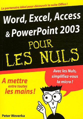 Word, Excel, PowerPoint 2003 pour les Nuls