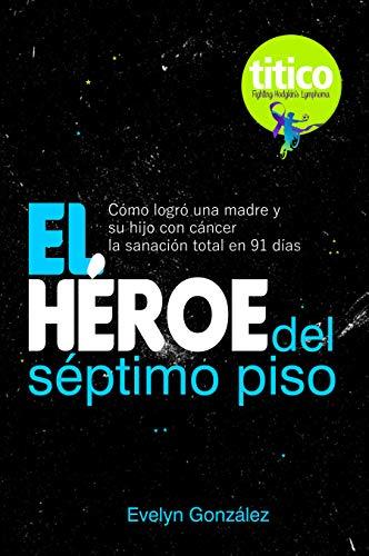 El Héroe del Séptimo Piso por Evelyn González