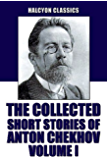 The Collected Short Stories of Anton Chekhov Volume I: 100 Short Stories (Unexpurgated Edition) (Halcyon Classics) (English Edition)