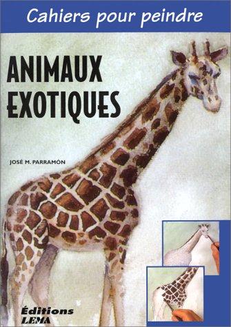 Animaux exotiques (traduit de l'espagnol par Marie-Claudine Geada) par José Maria Parramon