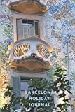 Barcelona Holiday Journal: 6' x 9' College Ruled Lined Notebook for your Vacation in Barcelona [Idioma Inglés]