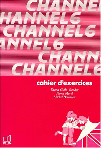 Channel classe de 6e - Cahier d'exercices