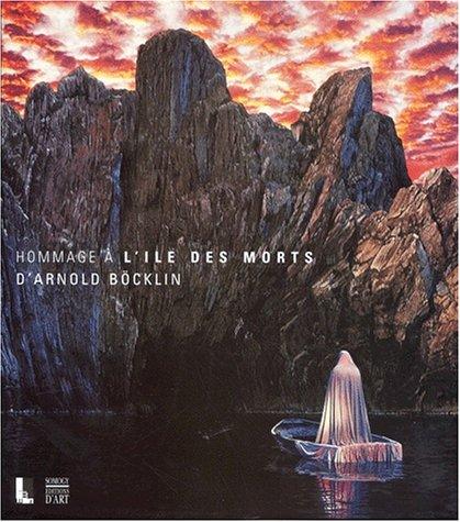 Hommage à l'Ile des morts d'Arnold Böcklin par Collectif