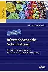 Wertschätzende Schulleitung: Der Weg zu Engagement, Wohlbefinden und Spitzenleistung. Wie Schulen zukunftsfähig werden Taschenbuch