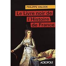 Le livre noir de l'histoire de France