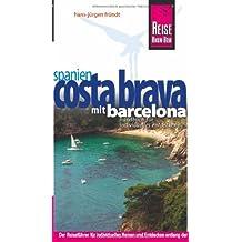 Reise Know-How Costa Brava - mit Barcelona: Reiseführer für individuelles Entdecken