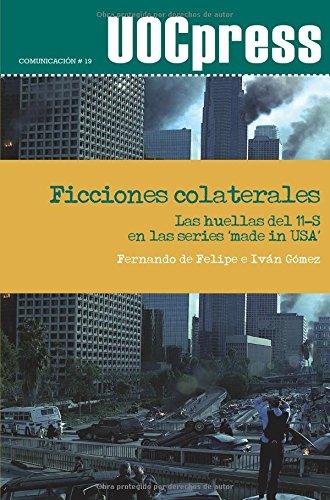 Ficciones colaterales: Las huellas del 11-S en las series 'made in USA' (UOCPress Comunicación)