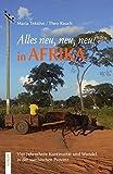 Alles neu, neu, neu! in Afrika: Vier Jahrzehnte Kontinuität und Wandel in der sambischen Provinz - Maria Tekülve