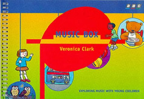 Music Box: Exploring Music With Young Children Veronica Music Box