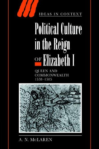 Political Culture in the Reign of Elizabeth I: Queen and Commonwealth 1558 1585 (Ideas in Context) por A. N. McLaren