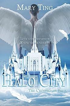 (Prequel to Crossroads) Halo City (Crossroads Saga) by [Ting, Mary]