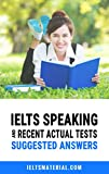 #9: IELTS Speaking Recent Actual Tests and Suggested Answers (IELTS Material Book 26122016)