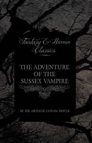 The Adventure of the Sussex Vampire (Fantasy and Horror Classics) Cover Image