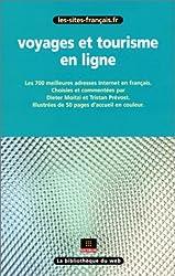 Voyages et tourisme en ligne. Les 700 meilleures adresses Internet en français