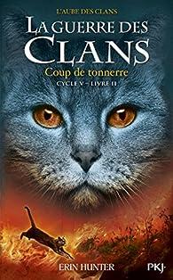 La guerre des clans, Cycle V - L'aube des clans, tome 2 : Coup de tonnerre par Erin Hunter