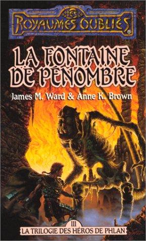 La squence des hros de Phlan Tome 3 : La Fontaine de pnombre