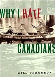Why I Hate Canadians by W. Ferguson (1999-10-02)