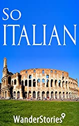 So Italian - a traveler's guide to Italian cuisine, traditions and customs, holidays and celebrations, humor and jokes, and what makes Italians Italian