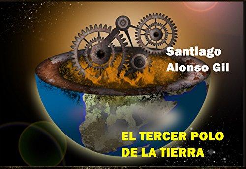 El Tercer Polo de la Tierra por Santiago Alonso Gil