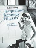 Jacqueline Kennedy Onassis La biografia mai raccontata