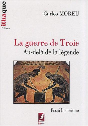 La guerre de Troie : Au-delà de la légende por Carlos Moreu