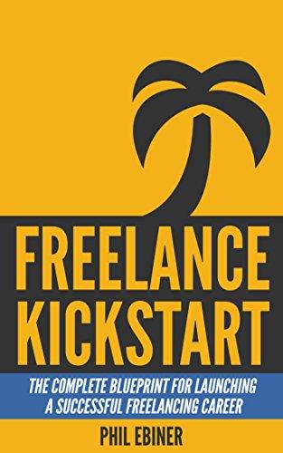 [PDF] Téléchargement gratuit Livres Freelance Kickstart: The Complete Blueprint for Launching a Successful Freelancing Career