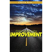 Constant and Never Ending Improvement (English Edition)