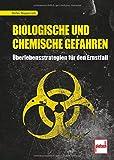 Biologische und chemische Gefahren: Überlebensstrategien für den Ernstfall - Detlev Hoppenrath