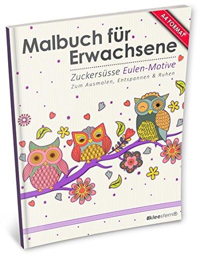 ene: Zuckersüße Eulenmotive (Kleestern®, A4 Format, 40+ Motive) (A4 Malbuch für Erwachsene) ()