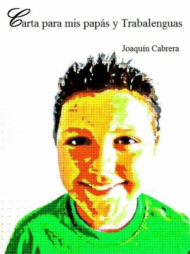 Carta para mis papás y Trabalenguas por Joaquín  Cabrera