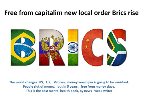 free-from-capitalim-new-local-order-brics-rise-the-end-of-capitalism-into-local-gaverment-are-englis