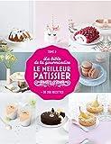 La bible du Meilleur pâtissier: La bible de la gourmandise tome 3