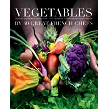 Vegetables by Forty French Chefs