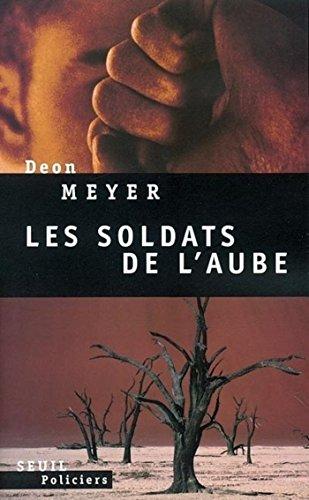 Les Soldats de l'aube par Deon Meyer