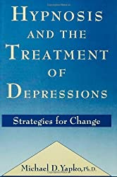 Hypnosis and the Treatment of Depressions: Strategies for Change by Michael D. Yapko (1992-10-01)