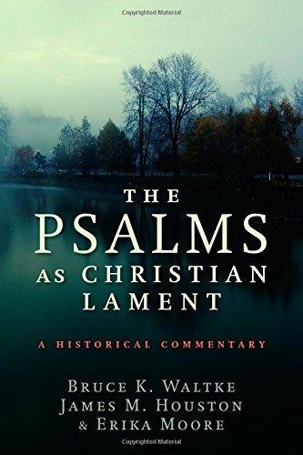 The Psalms as Christian Lament by Bruce K. Waltke (2014-06-06)