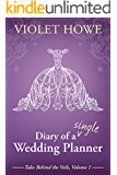 Diary of a Single Wedding Planner (Tales Behind the Veils Book 1)
