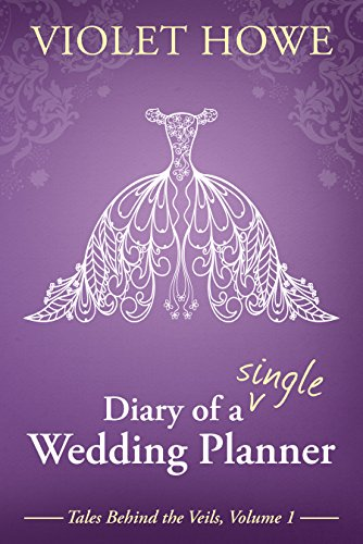 ebook: Diary of a Single Wedding Planner (Tales Behind the Veils Book 1) (B00ZZP1Y2I)