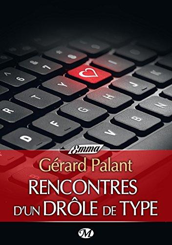 Rencontres d'un drôle de type (Emma) par Gérard Palant