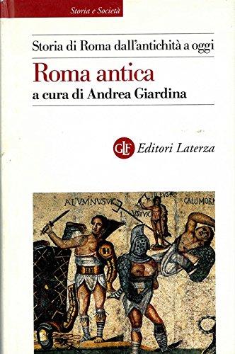Storia di Roma dall'antichita' a oggi. Roma antica.