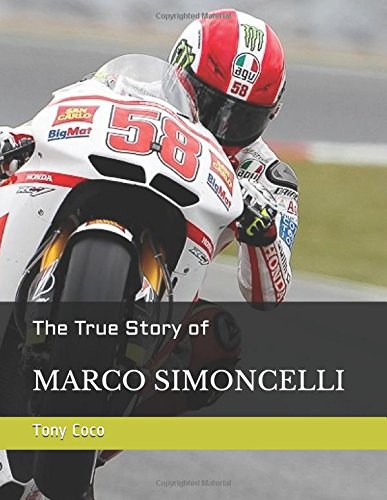 The True Story of Marco Simoncelli (The Most Phenomenal Racer, Band 1) - Racer Band