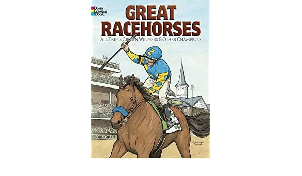 Great Racehorses Triple Crown Winners And Other Champions Dover History Coloring Book Amazoncouk John Green 9780486807164 Books