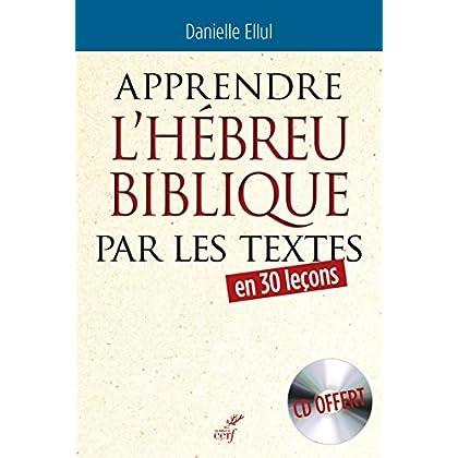 Apprendre l'hébreu biblique par les textes (1CD audio)